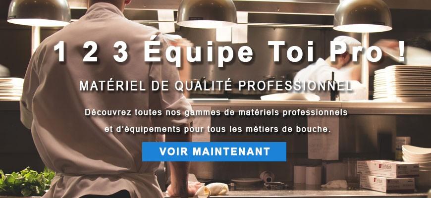 1 2 3 Equipe Toi Pro : Vente de matériels professionnels et d'équipements pour tous les métiers de bouche